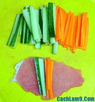 Hướng dẫn làm thăn heo cuộn rau củ chiên giòn