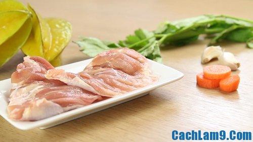 Nguyên liệu chuẩn bị làm thịt gà xào khế: Cách làm thịt gà xào khế ngon, nhanh nhất tại nhà