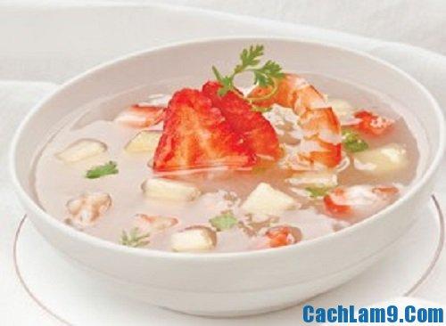 Cách nấu súp trái cây thơm ngon: Làm súp trái cây như thế nào?